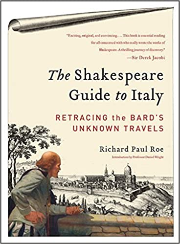 Gratis e-bøger direkte download The Shakespeare Guide to Italy: Retracing the Bard's Unknown Travels by Richard Paul Roe (2011-12-05) B01FGIGZRM ePub