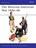 The Mexican-American War, 1846-1848 (Men-At-Arms Series, 56)