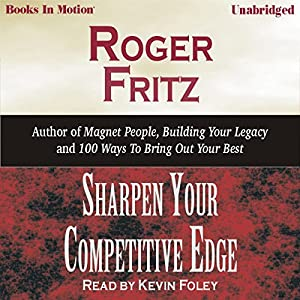 Sharpen Your Competitive Edge Audiobook