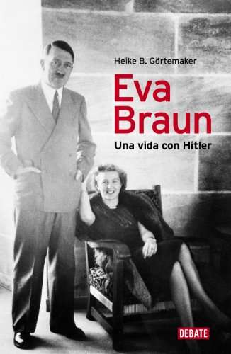 Eva Braun: Una vida con Hitler