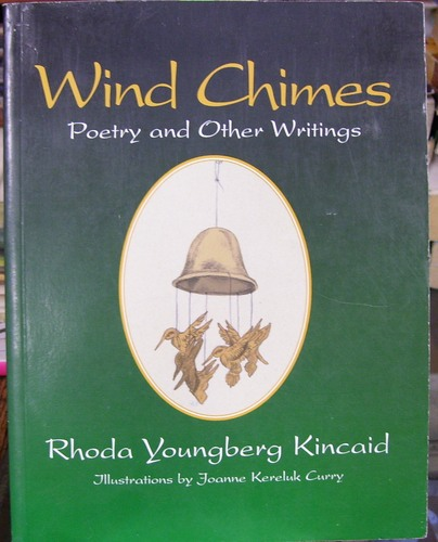 Wind chimes: Poetry and other writings, Kincaid, Rhoda Youngberg
