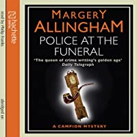 Police at the Funeral: An Albert Campion Mystery