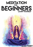 Meditation for beginners: Learn yourself