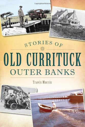 Stories of Old Currituck Outer Banks ()
