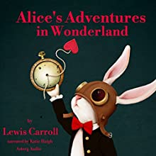 Alice's Adventures in Wonderland Audiobook by Lewis Carroll Narrated by Katie Haigh