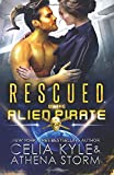 Rescued by the Alien Pirate: Science Fiction Alien Romance (Mates of the Kilgari)