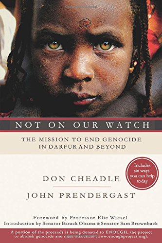 not-on-our-watch-the-mission-to-end-genocide-in-darfur-and-beyond