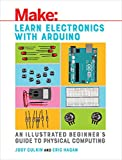img - for Learn Electronics with Arduino: An Illustrated Beginner's Guide to Physical Computing (Make: Technology on Your Time) book / textbook / text book