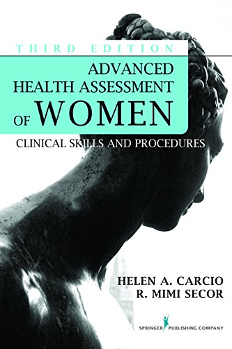 Advanced Health Assessment of Women, Third Edition (Advanced Health Assessment of Women: Clinical Skills and Pro) Pdf