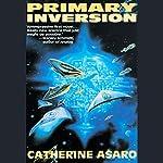 Primary Inversion: A Novel of the Skolian Empire   Catherine Asaro