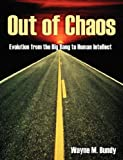 img - for Out of Chaos: Evolution from the Big Bang to Human Intellect book / textbook / text book