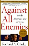 Against All Enemies, Richard A. Clarke, 1417666544