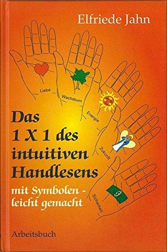 Das 1 × 1 des intuitiven Handlesens: Mit Symbolen leicht gemacht - Arbeitsbuch Gebundenes Buch – 4. Februar 2002 Elfriede Jahn 395038328X Tarot Lebensdeutung