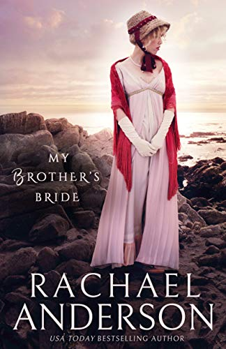 My Brother's Bride (Serendipity Book 2) by [Anderson, Rachael]