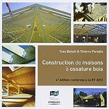 CONSTRUCTION DE MAISONS À OSSATURE BOIS 4E ÉD.