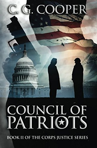 Council of Patriots: Book 2 of the Corps Justice Novels (Volume 2)