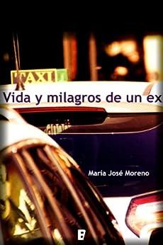 Vida y milagros de un ex (B de Books) (Spanish Edition) by [Moreno, María José]