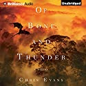 Of Bone and Thunder: A Novel Audiobook by Chris Evans Narrated by Todd Haberkorn