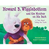 Howard B. Wigglebottom and the Monkey on His Back: A Tale About Telling the Truth