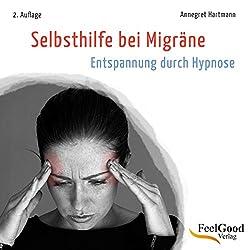 Selbsthilfe bei Migräne (Entspannung durch Hypnose)