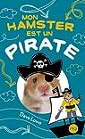 Mon Hamster, tome 5 : Mon hamster est un pirate par LOWE