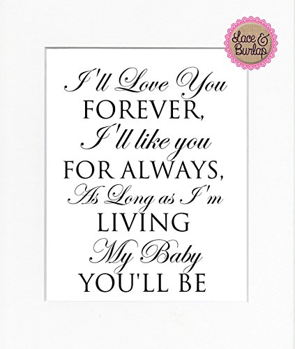 8x10 UNFRAMED PRINT I'll Love You Forever / Print Sign UNFRAMED / Nursery Wall Children's Bedroom Decor Modern Contemporary Sign Print Kid's Room -