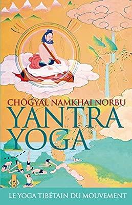 Yantra Yoga : Le yoga tibétain du mouvement: Amazon.es ...