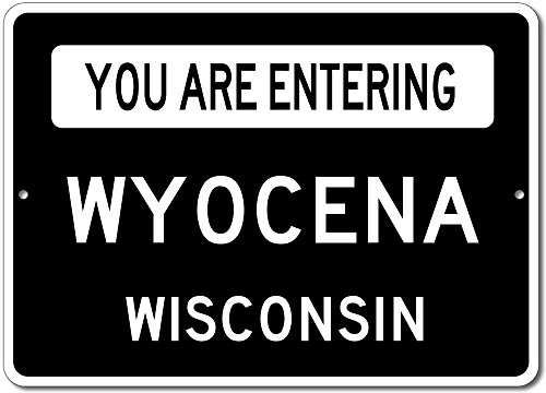 "You Are Entering WYOCENA, WISCONSIN USA - Custom City State Rectangular Aluminum Sign - Black - 10""x14"""
