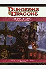 The Plane Above: Secrets of the Astral Sea: A 4th Edition D&D Supplement Hardcover