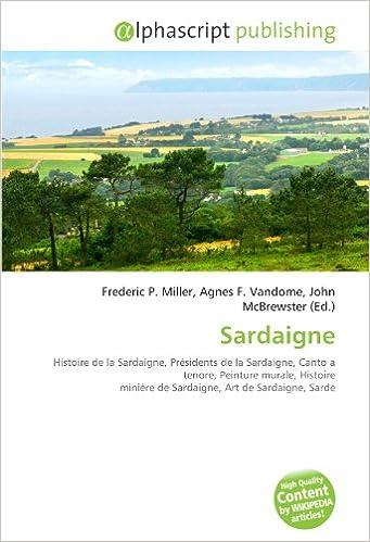 Lire Sardaigne: Histoire de la Sardaigne, Présidents de la Sardaigne, Canto a tenore, Peinture murale, Histoire minière de Sardaigne, Art de Sardaigne, Sarde pdf epub