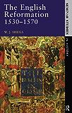 The English Reformation 1530 - 1570: 1530-1570 (Seminar Studies)