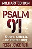 Psalm 91 Military Edition: God's Shield of Protection