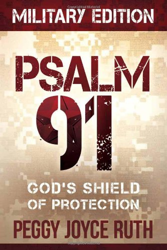Psalm 91 Military Edition: God's Shield of Protection (Gods Shield)