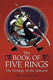 The Book of Five Rings: The Strategy of the Samurai (English Edition)
