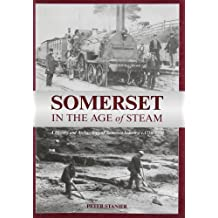 Somerset in the Age of Steam: The County's Working Past 1750-1950