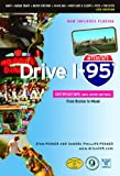 Drive I-95: Exit by Exit Info, Maps, History and Trivia 4th Edition