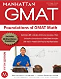 Foundations of GMAT Math, 5th Edition (Manhattan GMAT Preparation Guide: Foundations of Math)