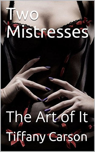 Angels Thongs (Two Mistresses: The Art of It (2 mistresses Book 1))