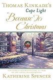 Thomas Kinkade's Cape Light: Because It's Christmas (A Cape Light Novel Book 17)