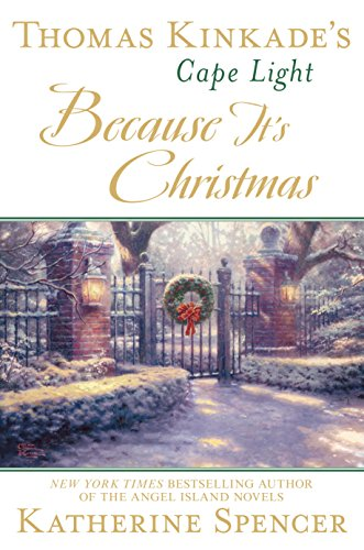 Thomas Kinkade's Cape Light: Because It's Christmas (A Cape Light Novel Book 17)