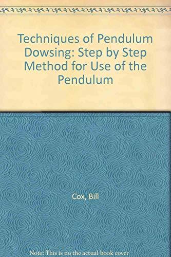 Techniques of Pendulum Dowsing