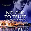 No One to Trust: Red Stone Security Series Hörbuch von Katie Reus Gesprochen von: Pyper Down