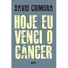 Hoje eu venci o câncer (Portuguese Edition)