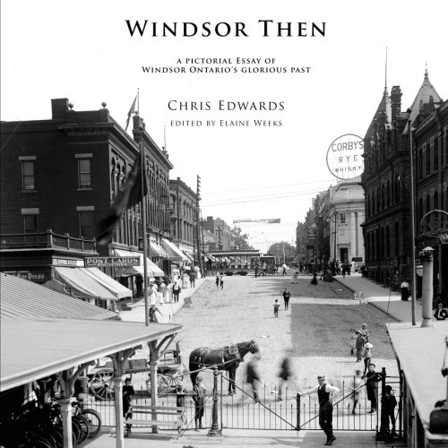 Download Windsor Then: a pictorial essay of  Windsor Ontario's glorious past pdf epub