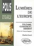 Lumières de l'Europe : Voltaire, Condorcet, Diderot