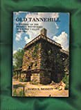 Old Tannehill : A History of the Pioneer Ironworks in Roupes Valley (ALA.), 1829-1865, Bennett, James R. and Doss, Chriss H., 0961725702