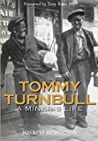 Tommy Turnbull: A Miner's Life