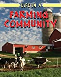 img - for Life in a Farming Community (Learn about Rural Life) book / textbook / text book