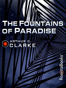 The Fountains of Paradise (Arthur C. Clarke Collection) by [Clarke, Arthur C.]
