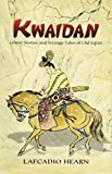 img - for Kwaidan: Ghost Stories and Strange Tales of Old Japan (Dover Books on Literature & Drama) book / textbook / text book